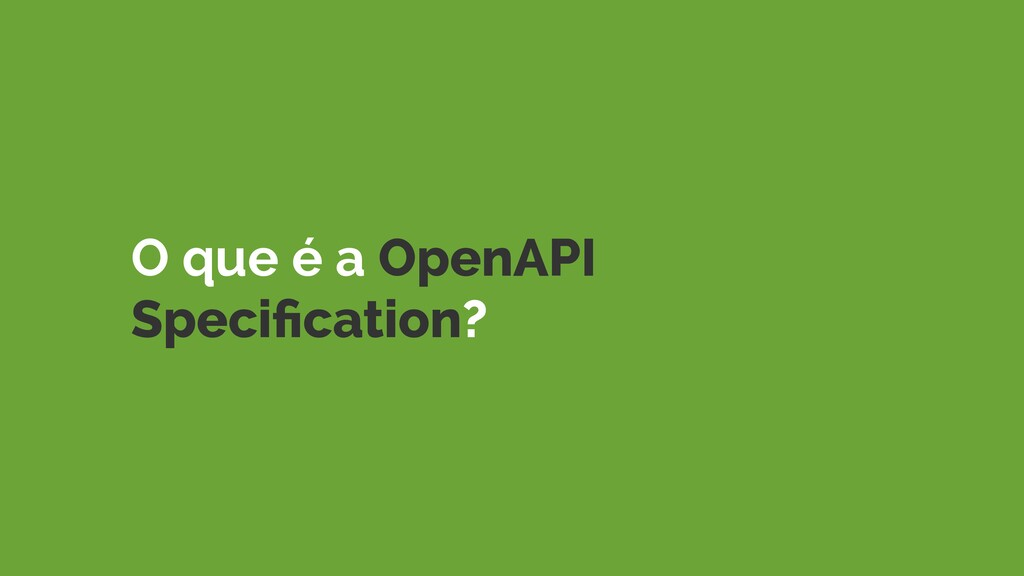 O que é a OpenAPI Specification?