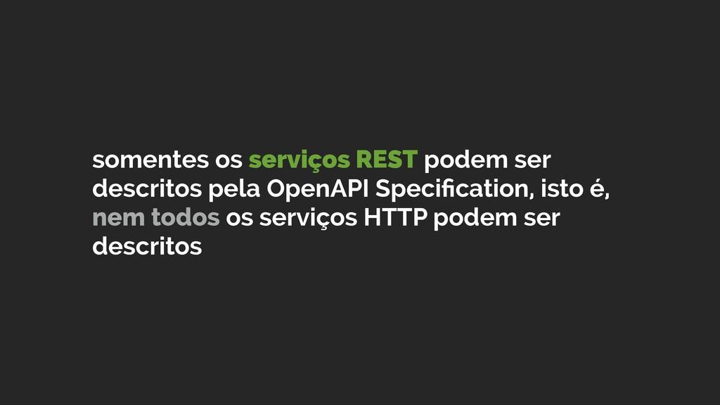 somentes os serviços REST podem ser descritos p...