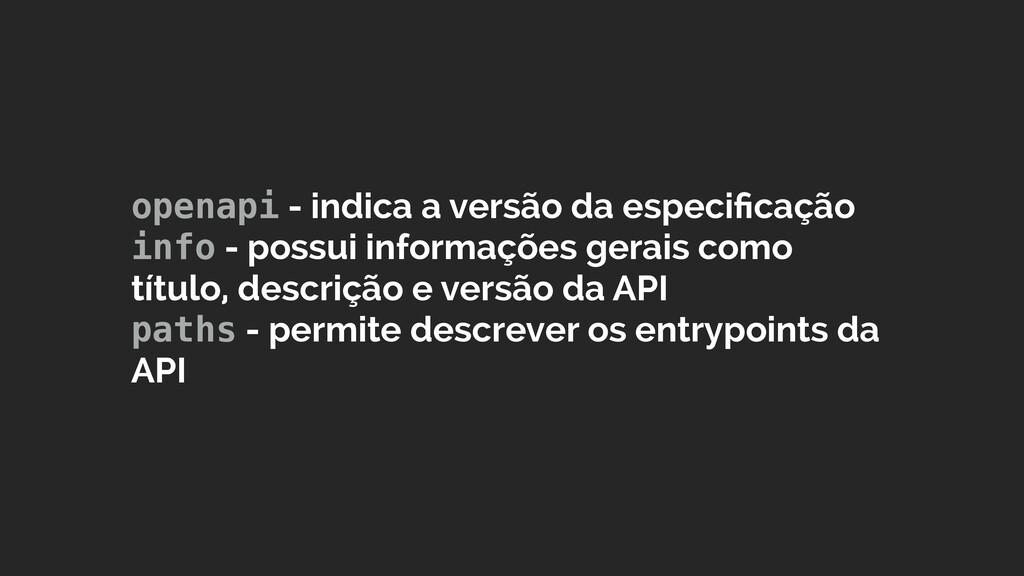 openapi - indica a versão da especificação info...
