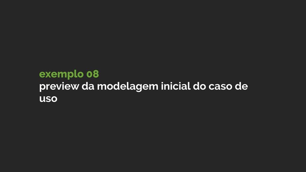 exemplo 08 preview da modelagem inicial do caso...