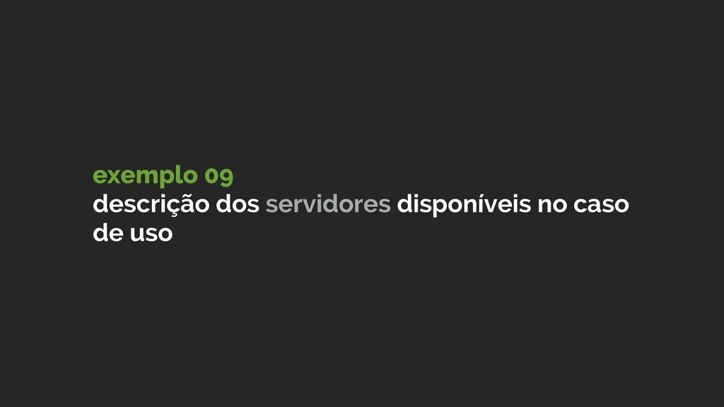 exemplo 09 descrição dos servidores disponívei...