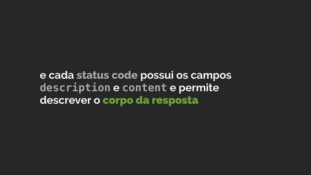 e cada status code possui os campos description...