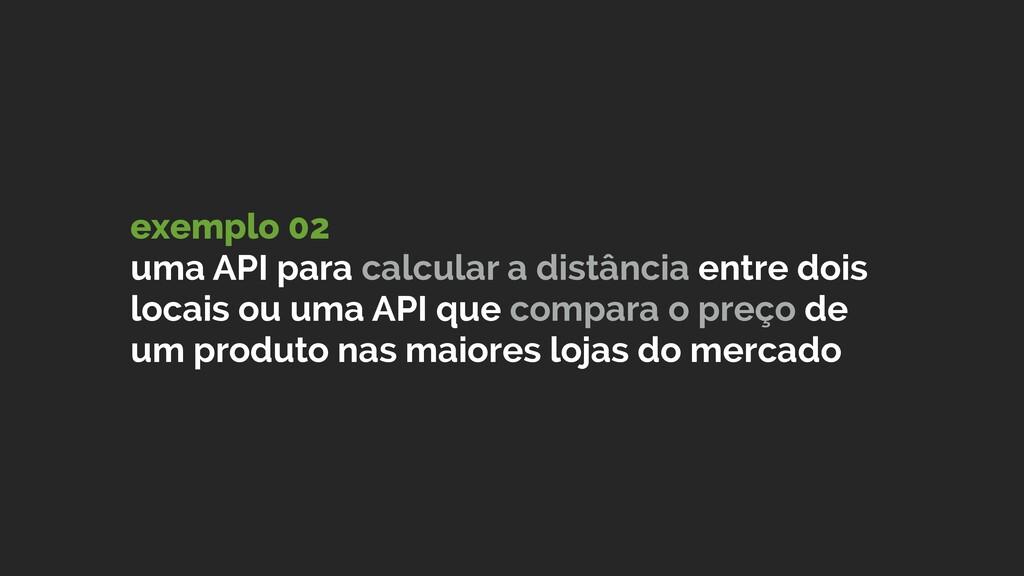 exemplo 02 uma API para calcular a distância en...