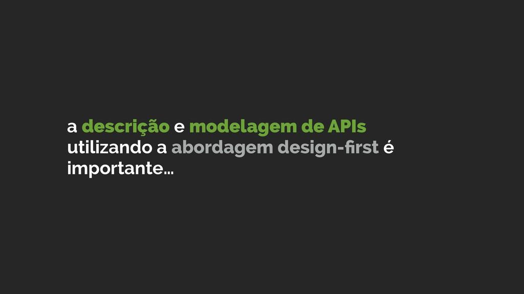 a descrição e modelagem de APIs utilizando a ab...