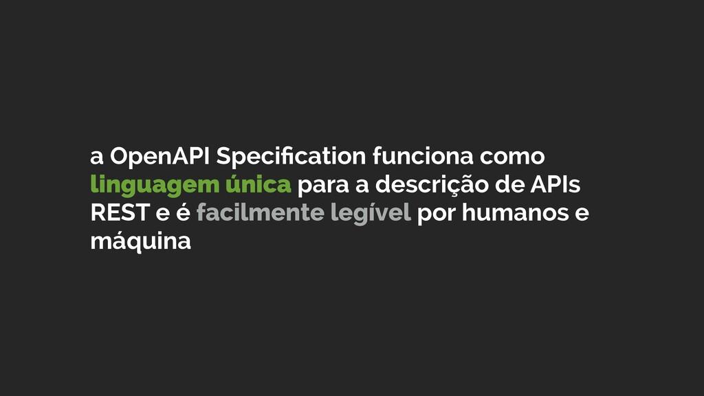 a OpenAPI Specification funciona como linguagem ...