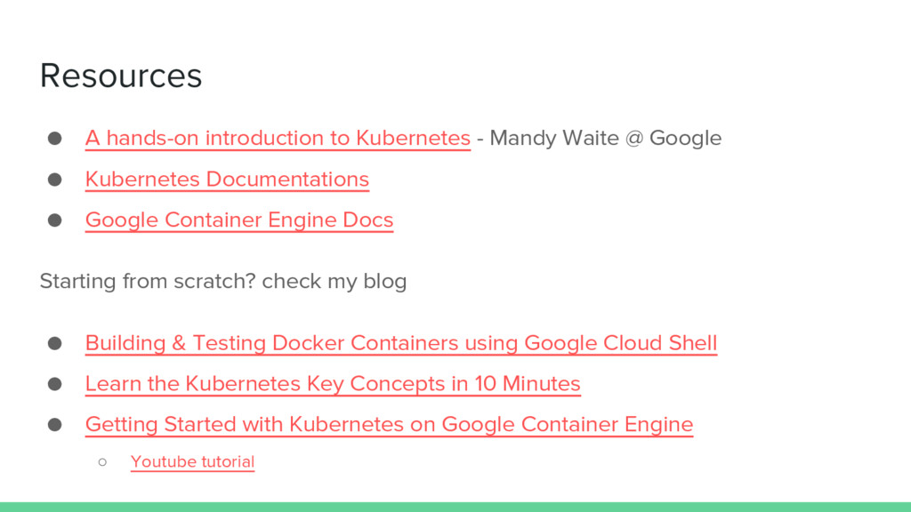 Resources ● A hands-on introduction to Kubernet...