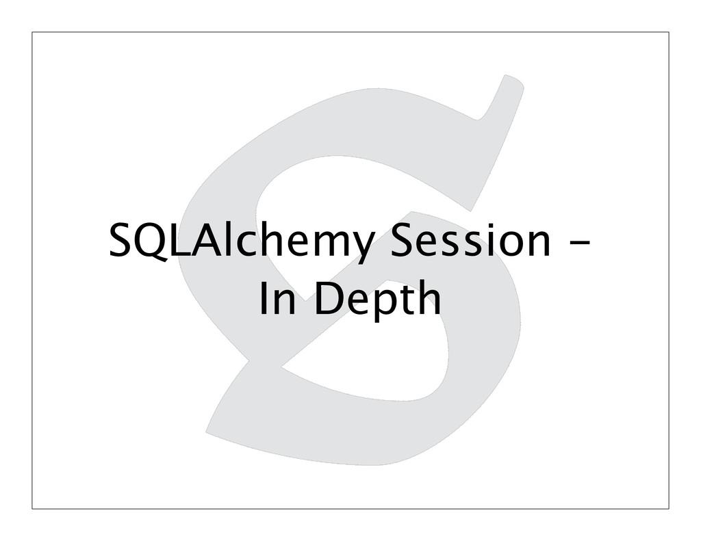 SQLAlchemy Session - In Depth
