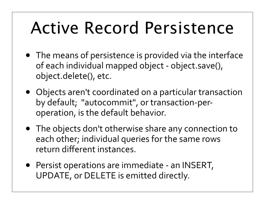 Active Record Persistence • The means of...
