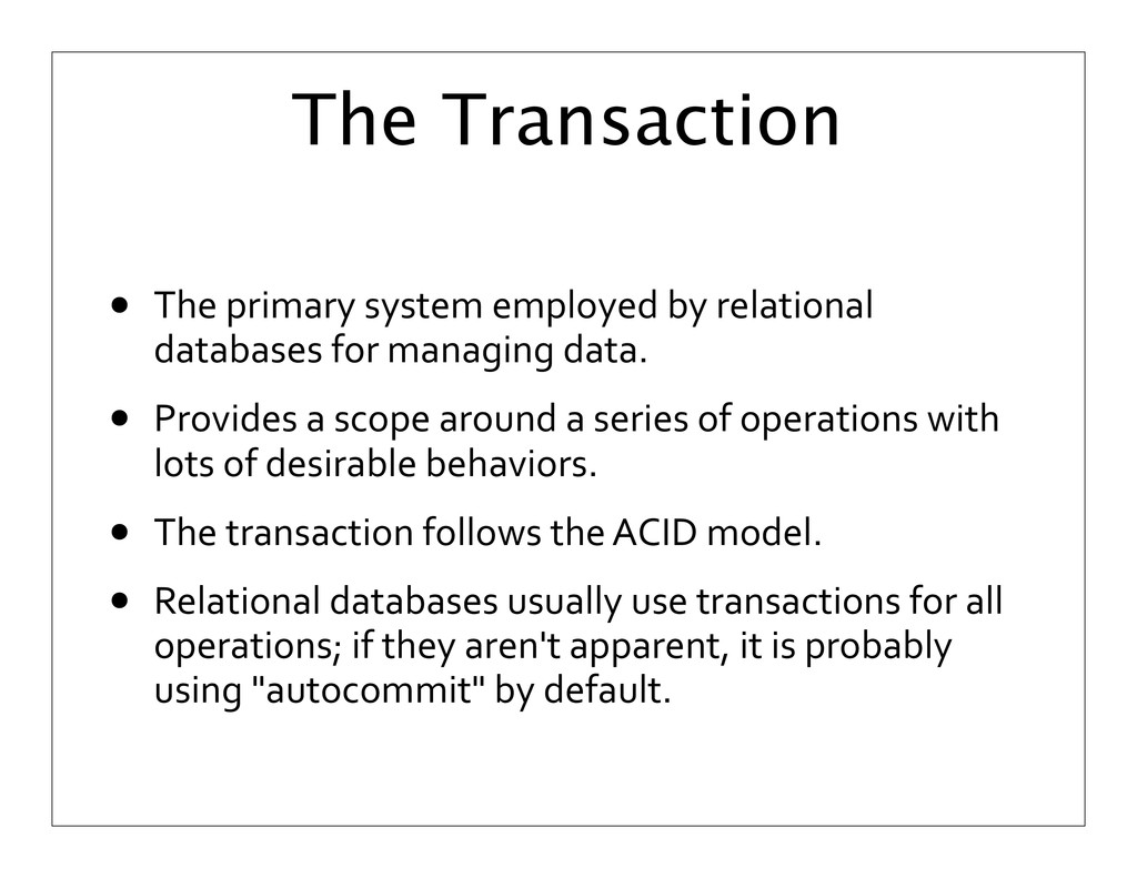 The Transaction • The primary system e...
