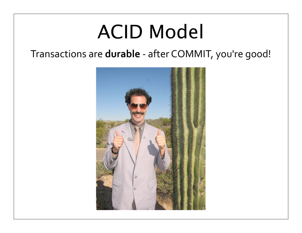 Transactions are durable -‐ after...
