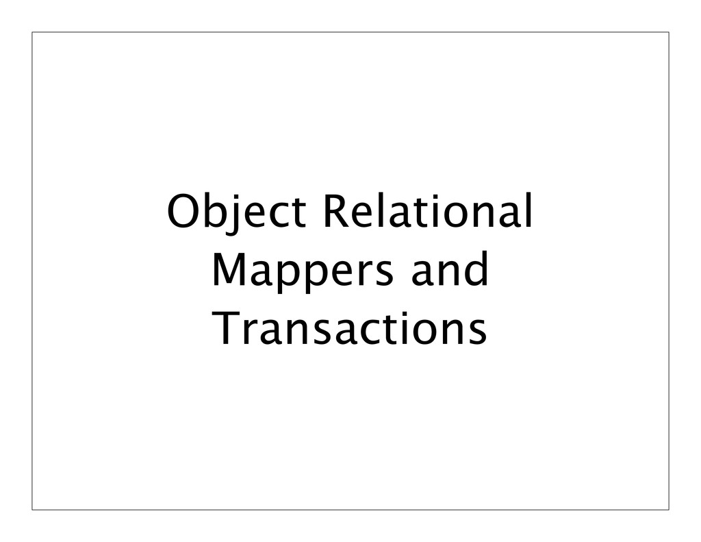 Object Relational Mappers and Transactions