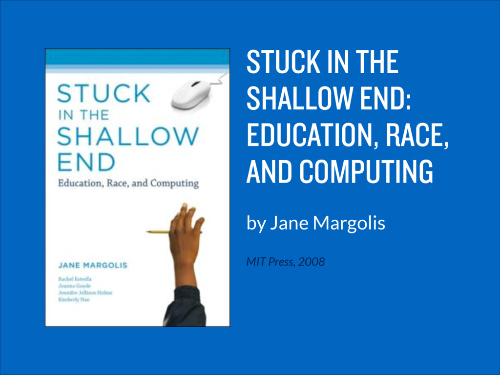 STUCK IN THE SHALLOW END: EDUCATION, RACE, AND ...