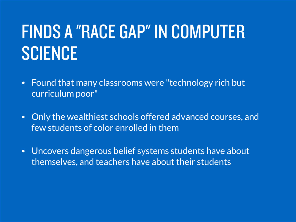 "FINDS A ""RACE GAP"" IN COMPUTER SCIENCE • Found ..."