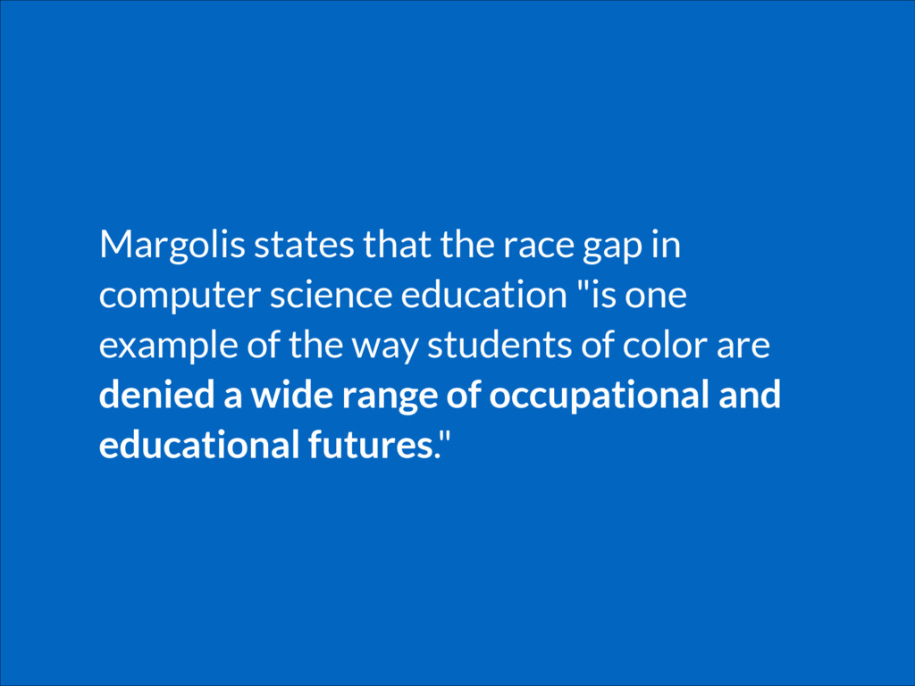Margolis states that the race gap in computer s...