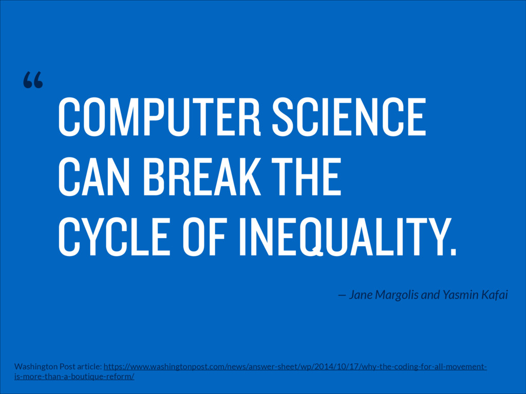 COMPUTER SCIENCE CAN BREAK THE CYCLE OF INEQUAL...