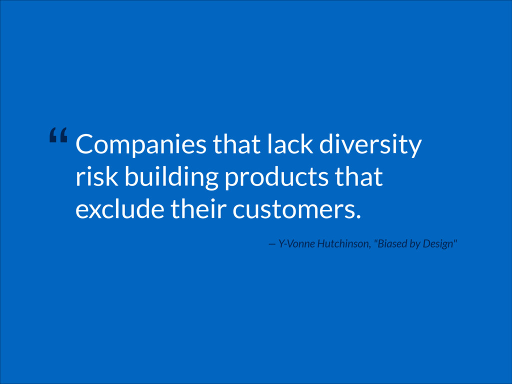 Companies that lack diversity risk building pro...