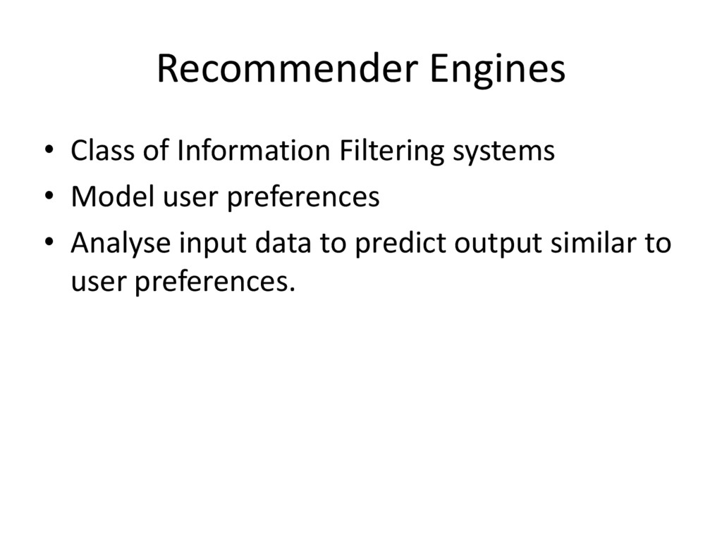 Recommender Engines • Class of Information Filt...