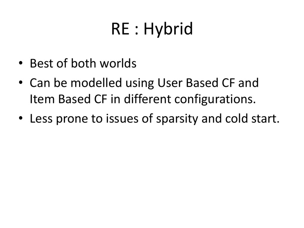 RE : Hybrid • Best of both worlds • Can be mode...