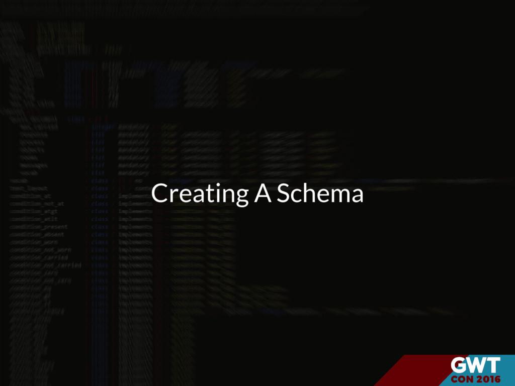 Creating A Schema