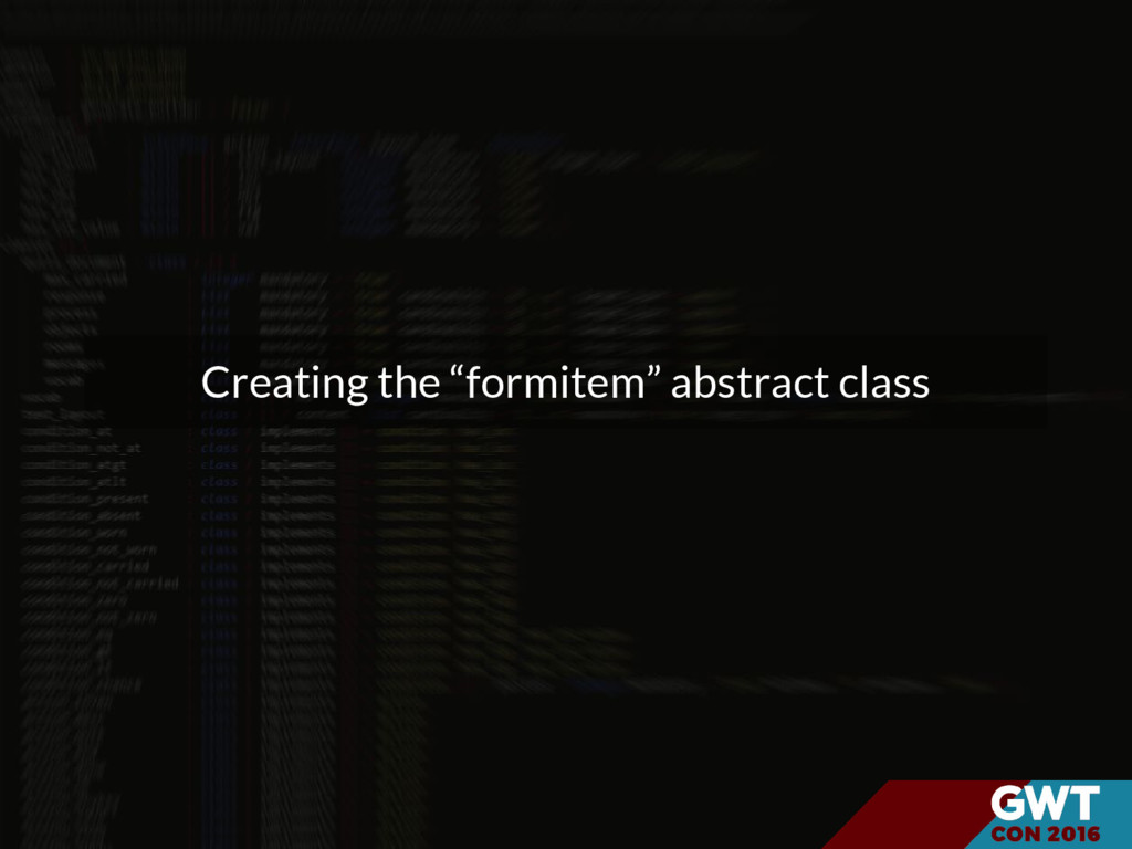 "Creating the ""formitem"" abstract class"