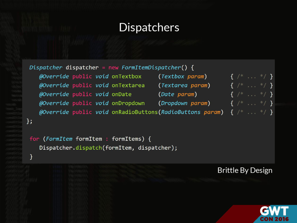 Dispatchers Brittle By Design