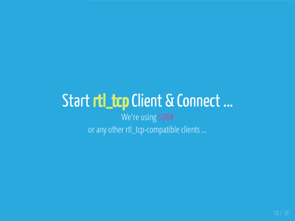 Start rtl_tcp Client & Connect ... We're using ...