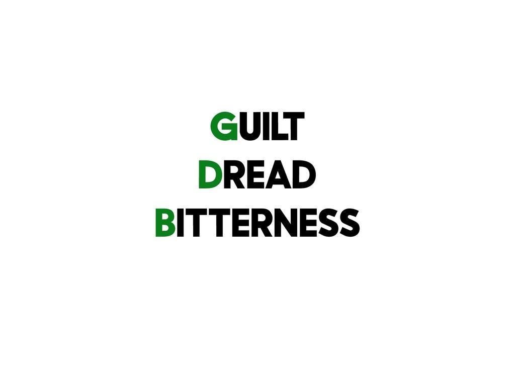 Guilt Dread Bitterness