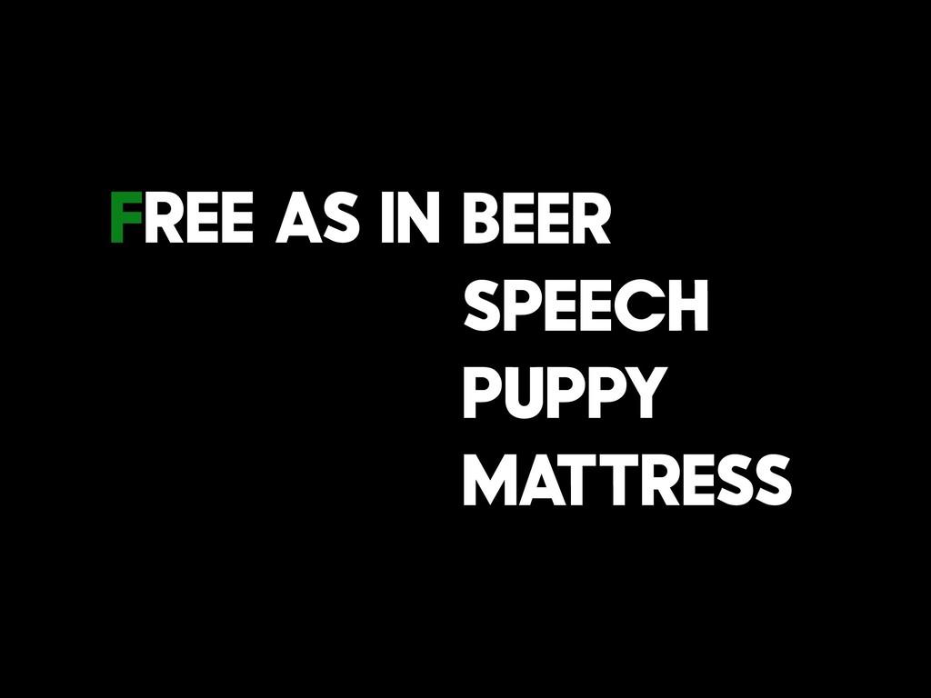 Beer Speech Puppy Mattress Free As In