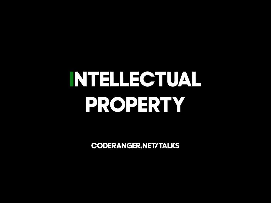 Intellectual Property coderanger.net /talks