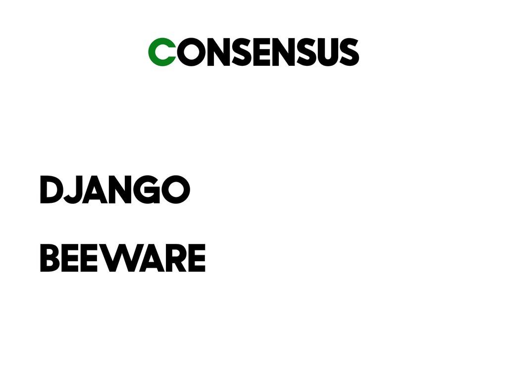 Consensus Django BeeWare