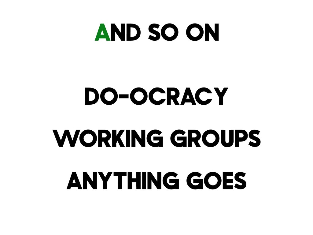 And So On Do-Ocracy Working Groups Anything Goes