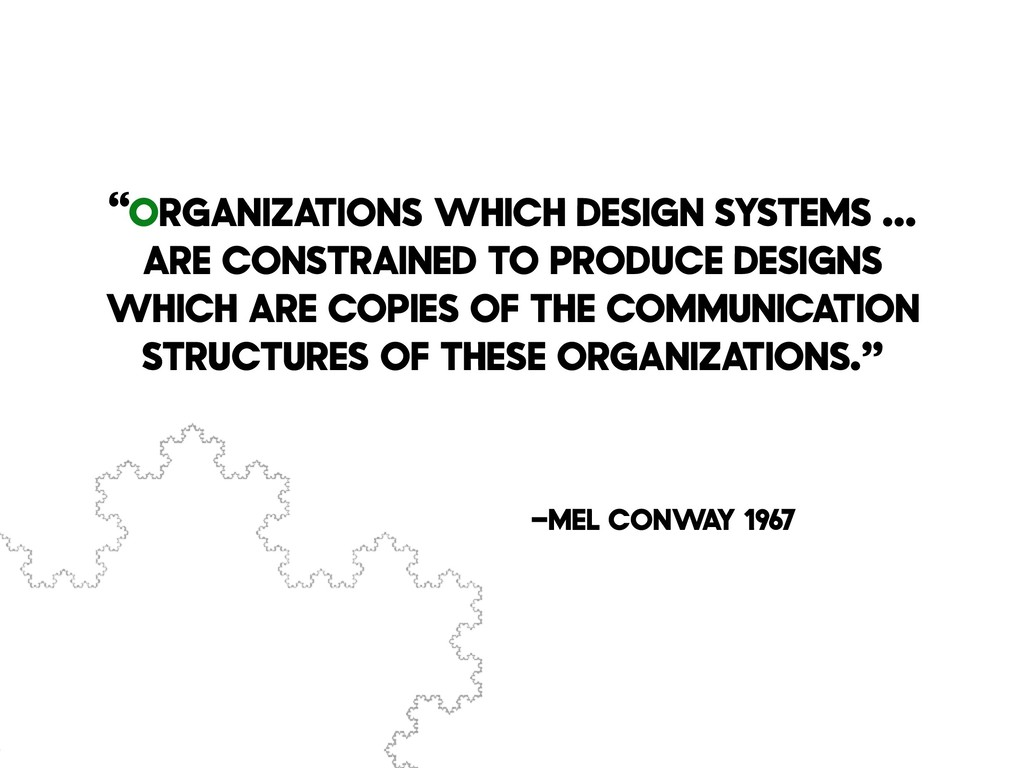 """–Mel Conwa y 1967 """"organizations which design s..."""