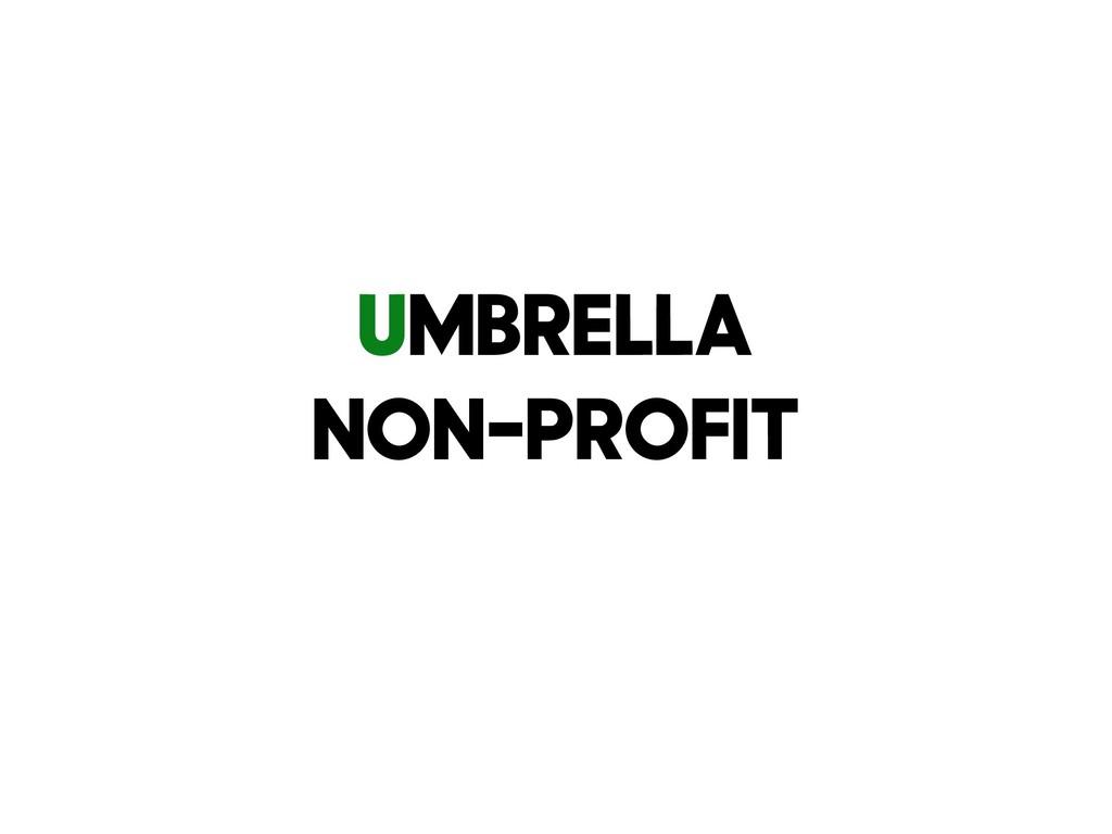 Umbrella non-profit