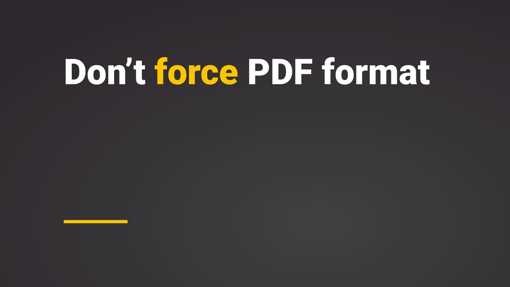 Don't force PDF format