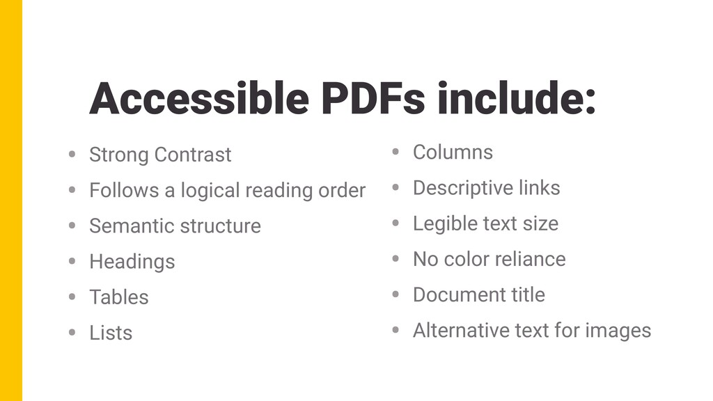 Accessible PDFs include: • Strong Contrast • Fo...