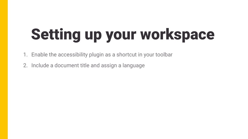 Setting up your workspace 1. Enable the accessi...