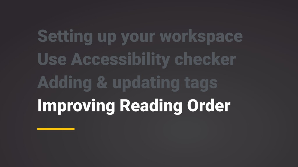 Setting up your workspace Use Accessibility che...