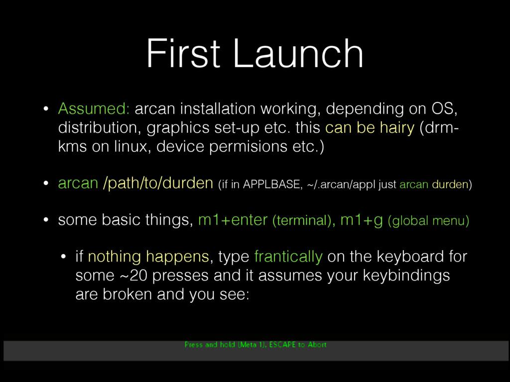 First Launch • Assumed: arcan installation work...
