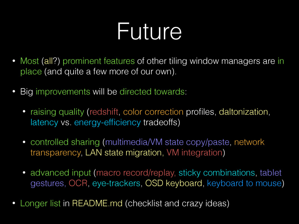 Future • Most (all?) prominent features of othe...