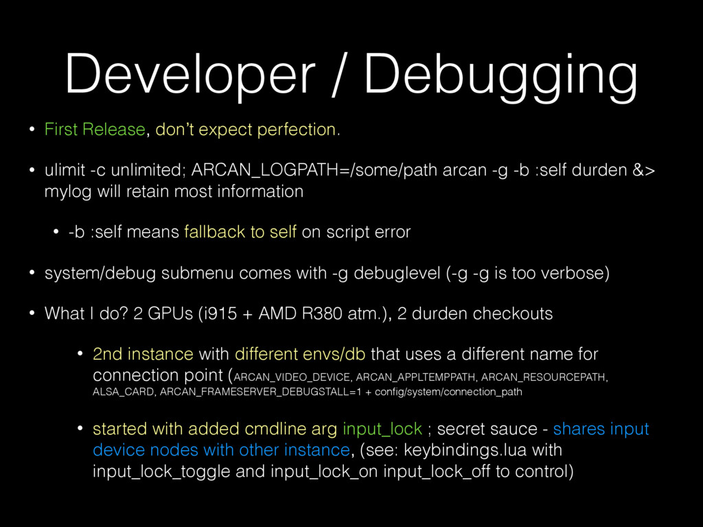 Developer / Debugging • First Release, don't ex...