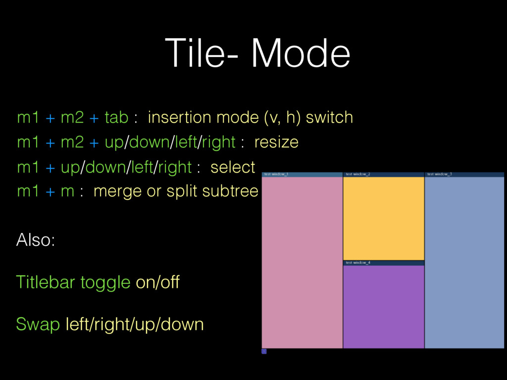 Tile- Mode m1 + up/down/left/right : select m1 ...