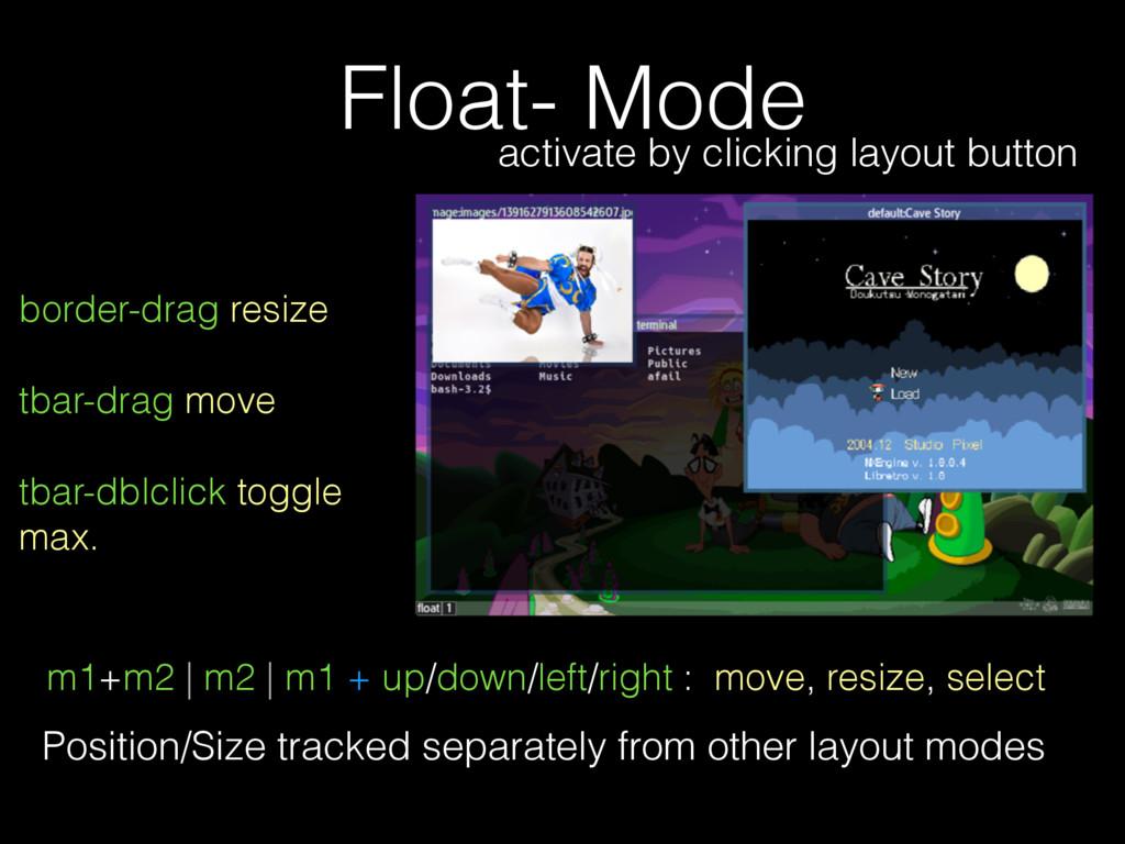 Float- Mode border-drag resize tbar-drag move t...