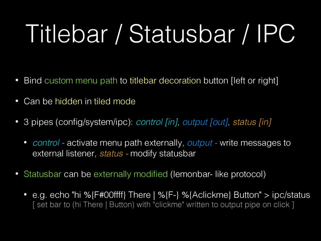 Titlebar / Statusbar / IPC • Bind custom menu p...