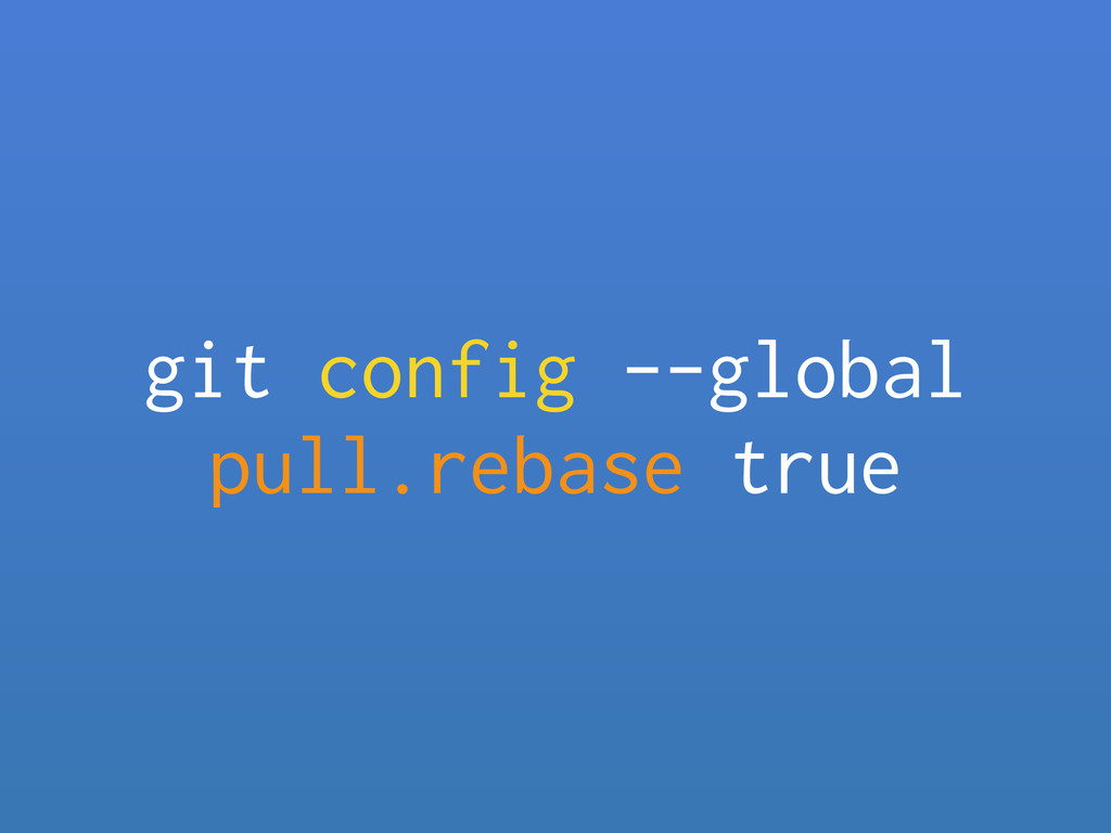 git config --global pull.rebase true