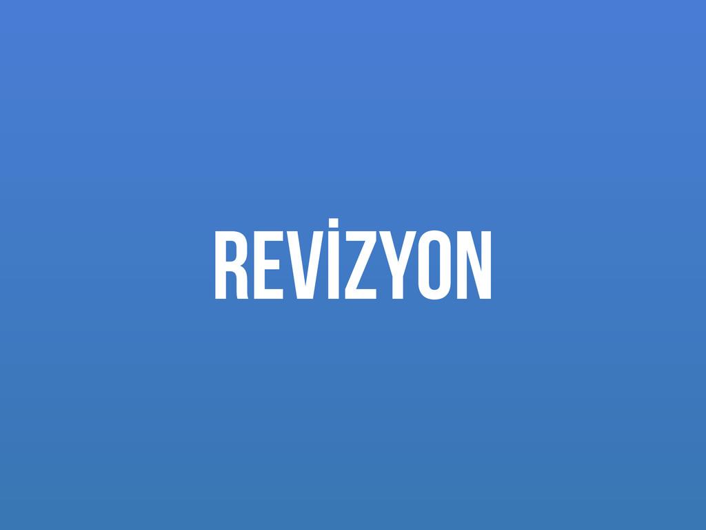 REVİZYON