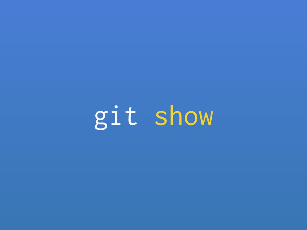 git show