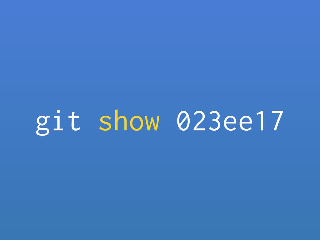 git show 023ee17