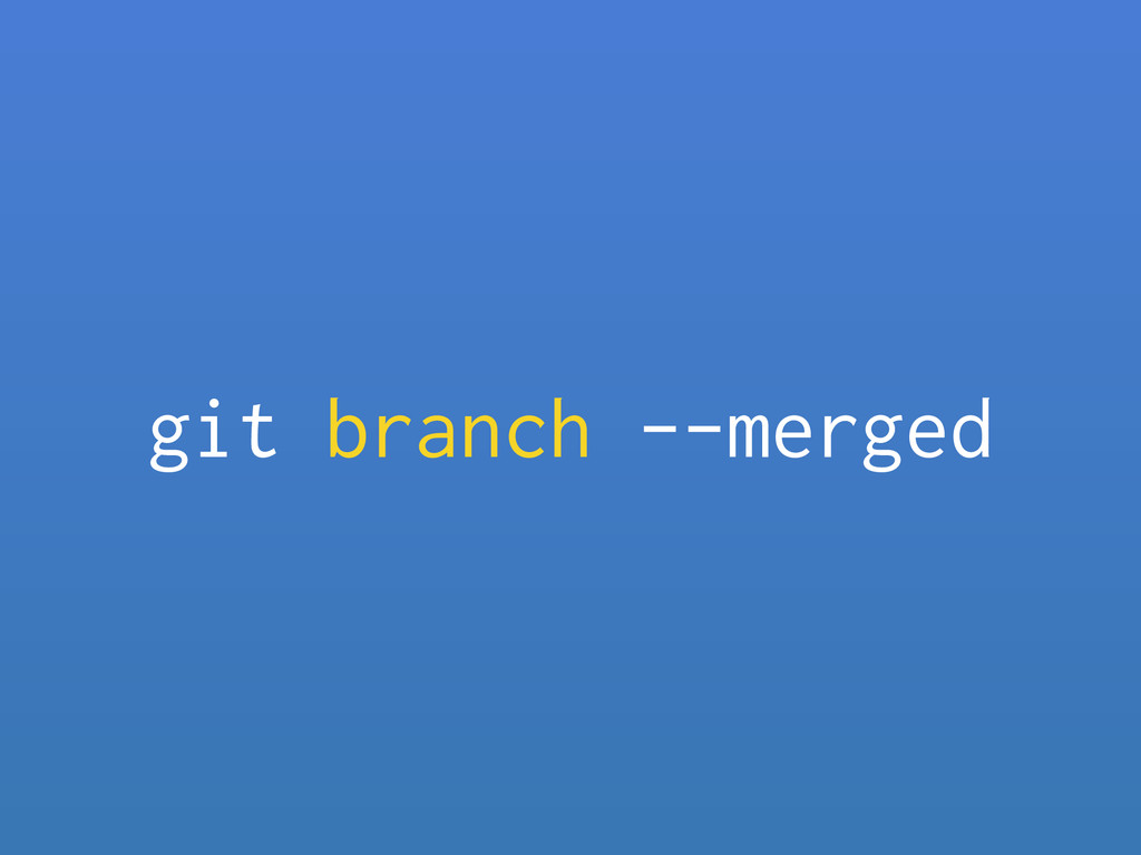 git branch --merged