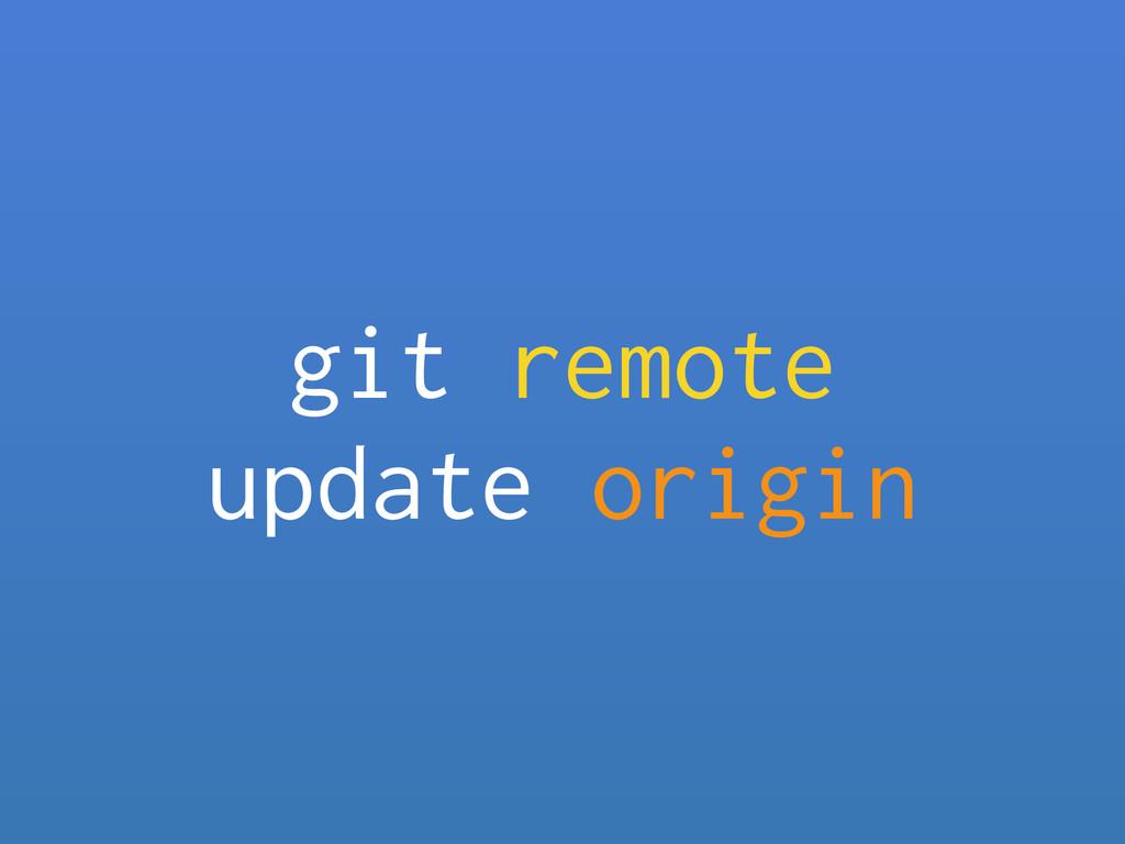 git remote update origin