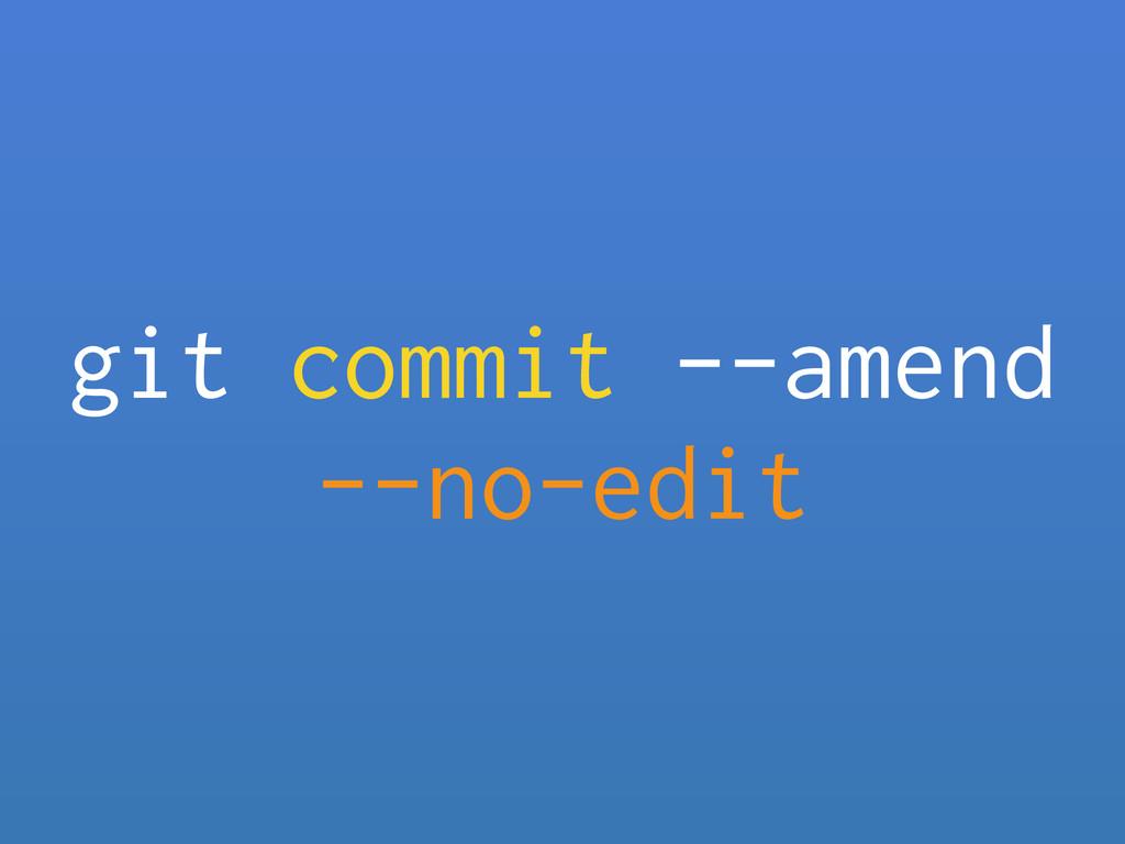 git commit --amend --no-edit